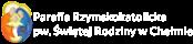 Parafia Rzymskokatolicka pw. Swietej Rodziny w Chelmie Mobile Logo